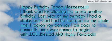 Birthday Quotes Thanking God Happy Birthday To Me Quotes Thanking God Quotesgram