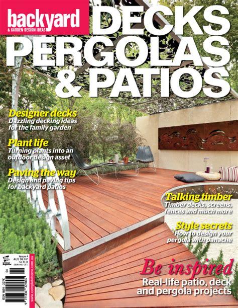 backyard magazine backyard garden design ideas decks pergolas patios