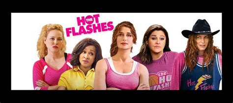 film hot flashes the hot flashes 2013 covering media