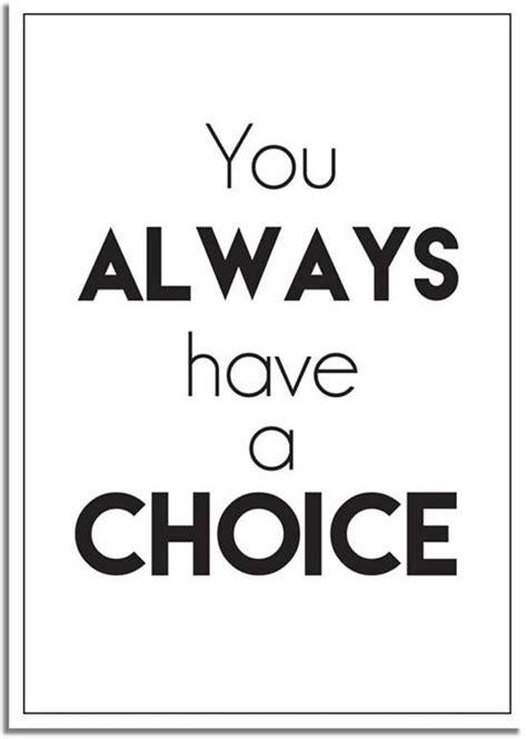 tekst poster zwart wit bol designclaud you always have a choice tekst
