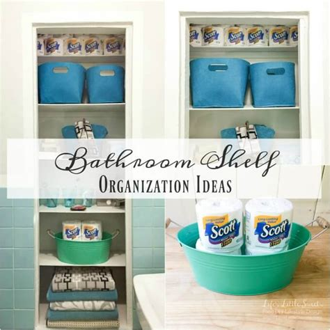 how to organize bathroom shelves bathroom shelf organization ideas life s little sweets