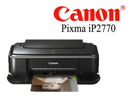 Printer Canon Ip2770 Series canon pixma ip2770 driver free printer driver