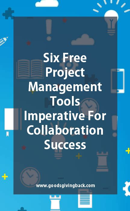 10 free tools for effective project management 6 free project management tools imperative to