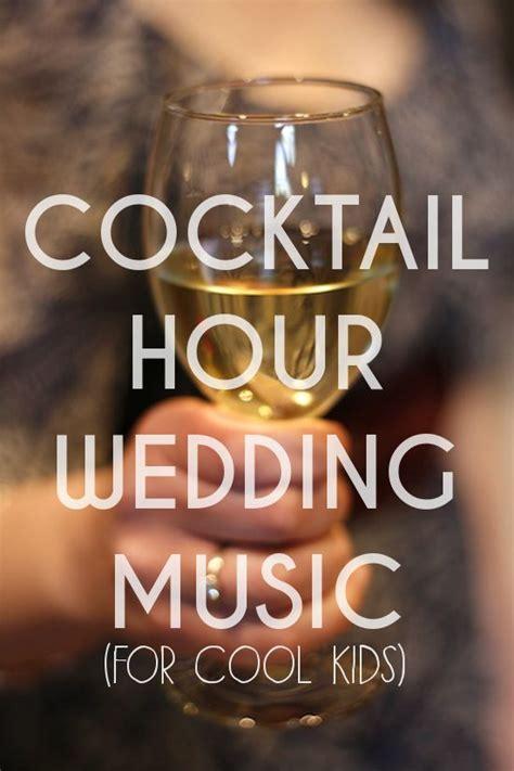 cocktail playlist playlist cocktail hour songs 171 a practical wedding ideas
