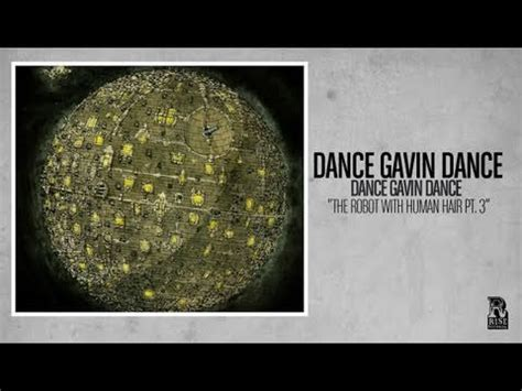 dance gavin dance mp3 dance gavin dance the robot with human hair pt 3 lyrics