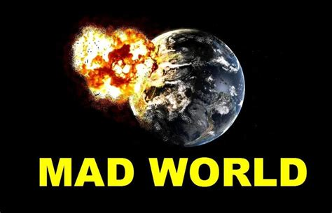world s the world has gone mad society s child sott net