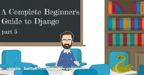 the complete user guide for beginners 2017 second generation echo echo plus echo spot echo show kit skills kit web services books a complete beginner s guide to django part 5