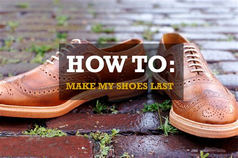 how to make him last longer in bed 5 ways to make shoes last longer now with 100 less odor