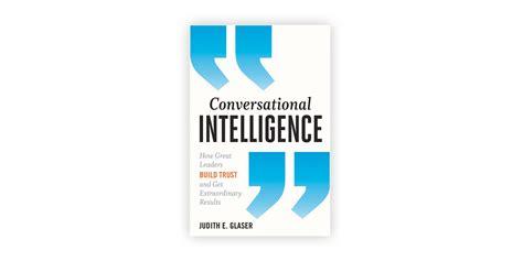 Conversational Intelligence How Great Leaders Build Trust Ebook productive magazine