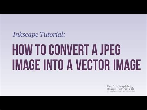 inkscape tutorial vektorgrafik how to convert a jpeg image into a vector image using