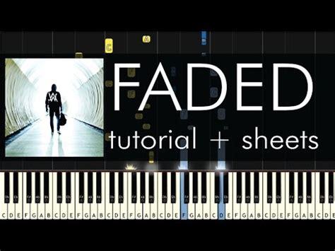 tutorial piano faded alan walker faded piano tutorial sheets youtube