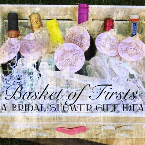 Wedding Shower Gifts by Daniellesque Bridal Shower Gift Basket Of Firsts