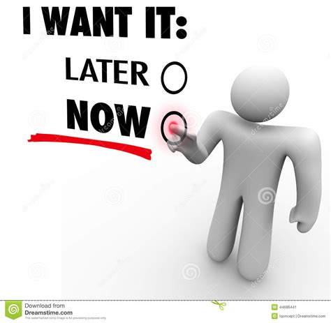 i want to a service i want it now vs later choose immediate gratification order serv stock illustration