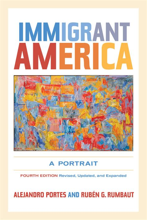new books from uc press immigrant america updated and expanded alejandro portes rub 233 n g rumbaut e book