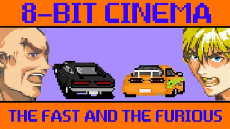 fast and furious 8 bit the fast and the furious 8 bit cinema youtube