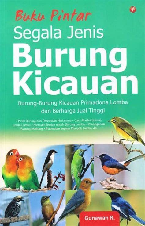 Buku Pintar Segala Jenis Burung Kicauan Bukukita Buku Pintar Segala Jenis Burung Kicauan