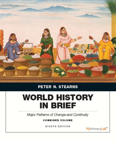 patterns of world history brief edition charles stearns world history in brief major patterns of change