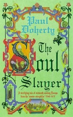 The The Soul Slayer the soul slayer paul doherty 9780747258728