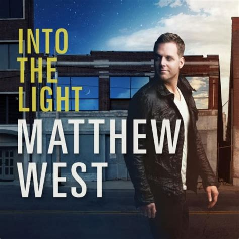 Matthew West Into The Light matthew west quot into the light quot review