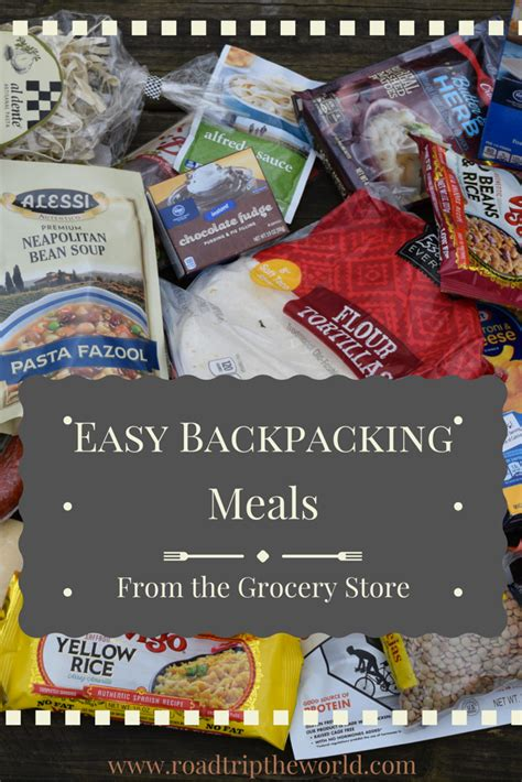 backpacking meals from the grocery store road trip the world