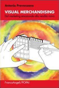 franco angeli editore sede libro visual merchandising per sviluppare la vendita