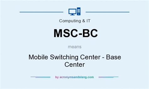 msc bc mobile switching center base center in computing it by acronymsandslang