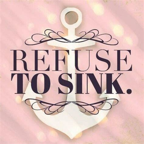 i refuse to sink refuse to sink picture quotes