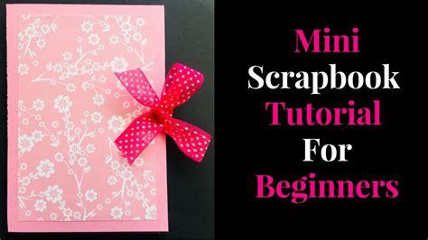mini scrapbook tutorial youtube mini scrapbook tutorial for beginners diy handmade