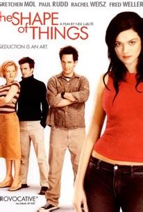 the shape of things the shape of things 2002 rotten tomatoes