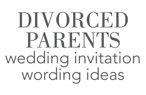 wedding invitations divorced parents divorced parents wedding invitation wording weddings of the quote