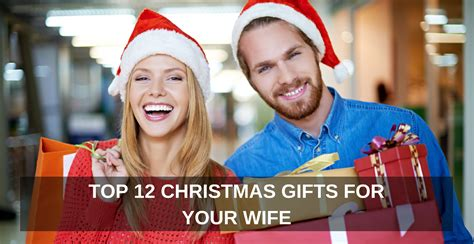 best christmas gifts for wife top 12 christmas gifts for your wife one extraordinary