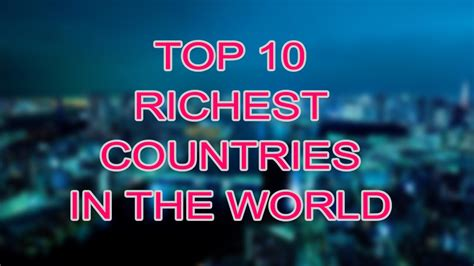 in the world 2015 top 10 richest countries in the world in 2015