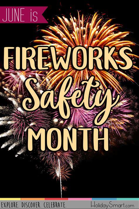 fireworks safety month holidaysmart