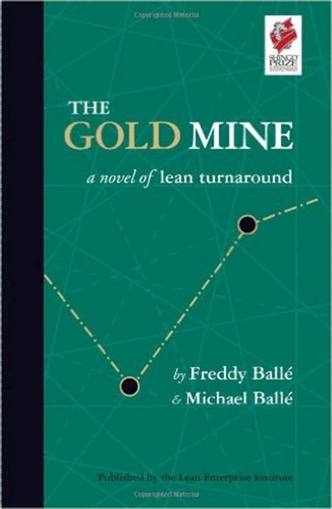 What Was Mine A Novel the gold mine a novel of lean turnaround