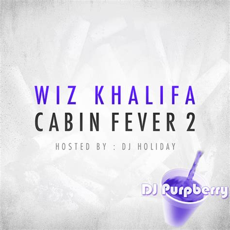 wiz khalifa cabin fever 2 wiz khalifa cabin fever 2 chopped and screwed hosted
