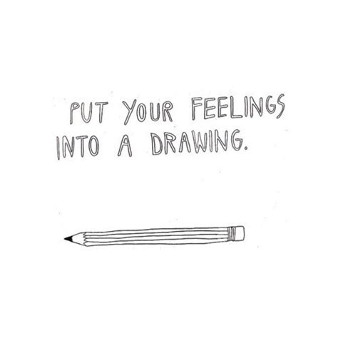 how do you doodle drawing my feelings and emotions quotes about drawing quotesgram