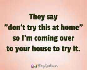home so short funny quotes cool funny quotes