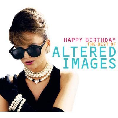 happy birthday altered images mp3 download happy birthday best of altered images hmv books