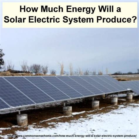 how much is solar how much energy will a solar electric system produce