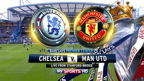 chelsea v manchester united preview skor chelsea vs manchester united 23 oktober 2016