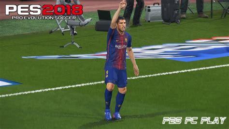 barcelona pes 2018 pes 2018 gameplay version pc barcelona vs atl 201 tico