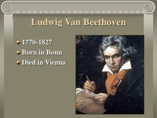 biography of beethoven ppt ppt biography of ludwig van beethoven powerpoint