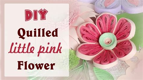 quilling tutorial in english quilling diy how to make quilled little pink flower