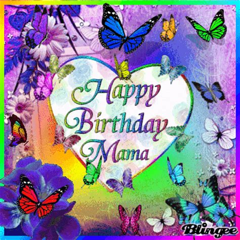 imagenes happy birthday mama happy birthday mama picture 129311490 blingee com