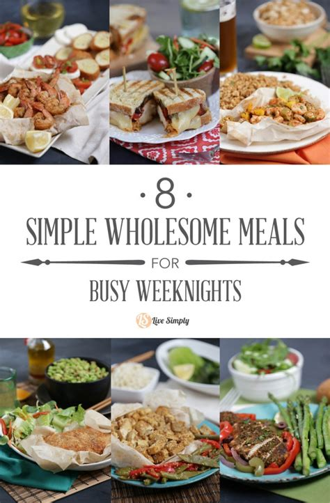 easy dinner for 8 8 simple wholesome meals for busy weeknights live simply