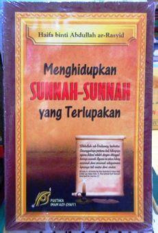 Menghidupkan Sunnah Yang Terlupakan Pustaka Imam Syafi I menghidupkan sunnah sunnah yang terlupakan haifa binti abdullah