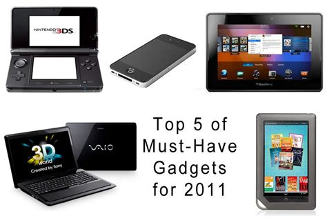 top 5 gadgets selling on top 5 of must have gadgets for 2011