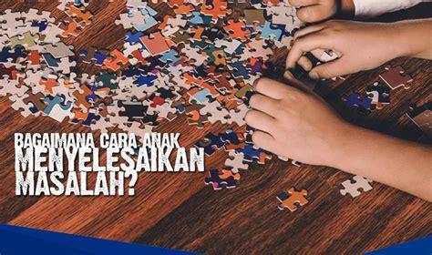 jelaskan bagaimana cara membuat rumusan masalah bagaimana cara agar anak bisa menyelesaikan masalah esq