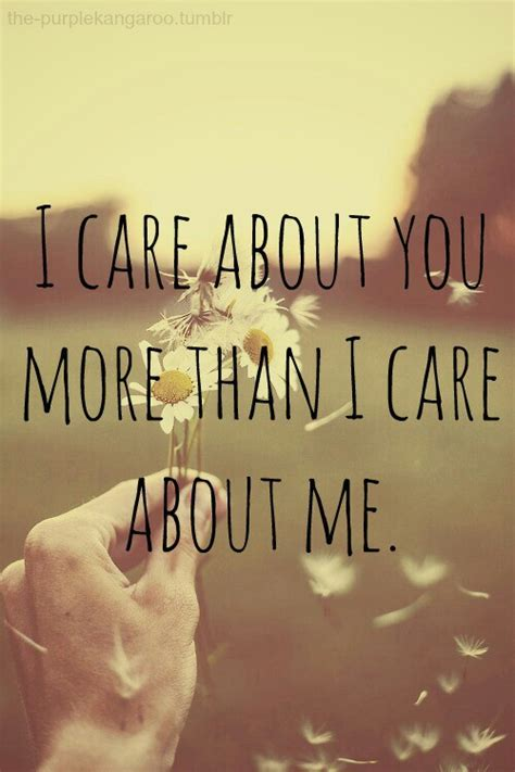 i care about you quotes i care about you so much on we it