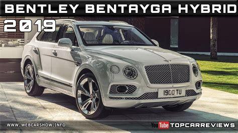 2019 Bentley Bentayga Release Date by 2019 Bentley Bentayga Hybrid Review Rendered Price Specs